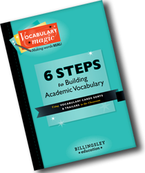 6 Steps to Building Academic Vocabulary